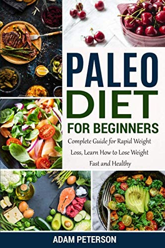Paleo Diet For Beginners Complete Guide For Rapid Weight Loss