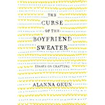 The Curse of the Boyfriend Sweater: Essays on Crafting