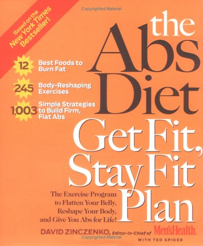 The Abs Diet Get Fit Stay Fit Plan: The Exercise Program to Flatten Your Belly, Reshape Your Body, and Give You Abs for Life! -