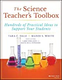 img - for The Science Teacher's Toolbox: Hundreds of Practical Ideas to Support Your Students (The Teacher's Toolbox Series) book / textbook / text book