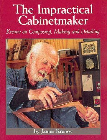 Impractical Cabinetmaker: Krenov on Composing, Making, and Detailing