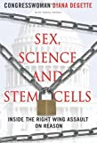 Front cover for the book Sex, Science, and Stem Cells by Diana DeGette