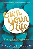img - for Own Your Life: Living with Deep Intention, Bold Faith, and Generous Love book / textbook / text book