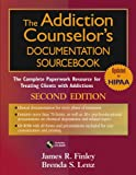 img - for The Addiction Counselor's Documentation Sourcebook: The Complete Paperwork Resource for Treating Clients with Addictions book / textbook / text book