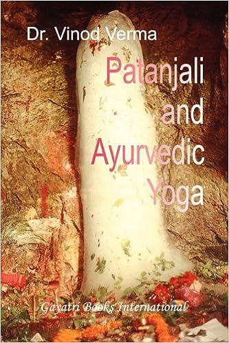 Patanjali and Ayurvedic Yoga: Vinod Verma Dr.: 9788190172295 ...