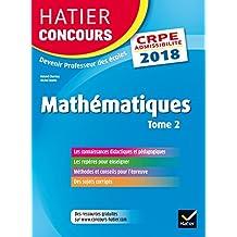 Hatier Concours CRPE 2018 - Mathématiques Tome 2 - Epreuve écrite d'admissibilité (Epreuves écrites d'admissibilité) (French Edition)