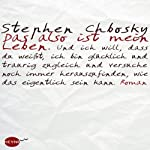 Das also ist mein Leben | Stephen Chbosky