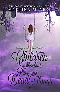 Children Shouldn't Play With Dead Things by Martina McAtee ebook deal