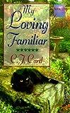 My Loving Familiar, C. J. Card, 0515127280