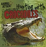 Hunting with Crocodiles, Stephanie Saia, 1433970686