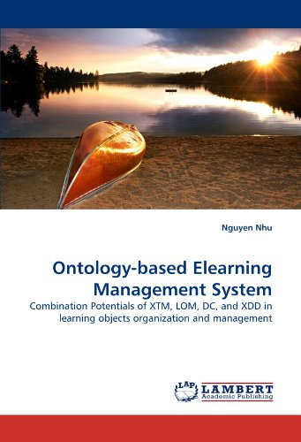 Ontology-based Elearning Management System: Combination Potentials of XTM, LOM, DC, and XDD in learning objects organization and management