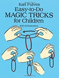 Easy-to-Do Magic Tricks for Children (Dover Books on Magic) by Fulves, Karl (2003) Paperback