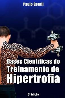 Bases Científicas do Treinamento de Hipertrofia por [Gentil, Paulo]