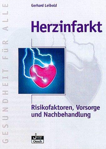 Herzinfarkt: Risikofaktoren, Vorsorge und Nachbehandlung