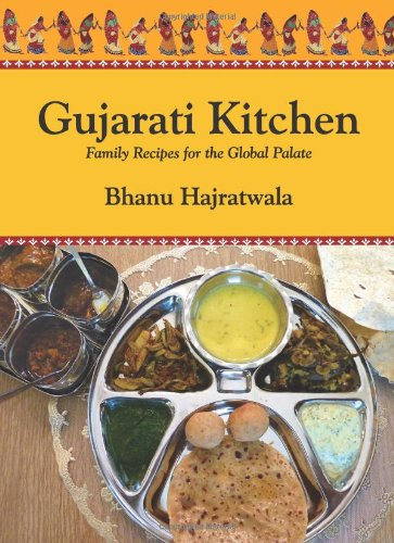Gujarati Kitchen: Family Recipes For The Global Palate by Westland