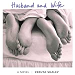 Husband and Wife: A Novel | Zeruya Shalev