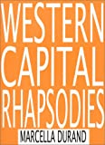Western Capital Rhapsodies, Durand, Marcella, 0971037108