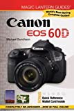 Magic Lantern Guides: Canon EOS 60D, Michael Guncheon, 145470134X
