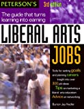 Liberal Arts Jobs, 3rd Ed, Peterson's Guides Staff and Peterson's, 0768901480
