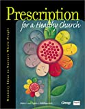 Prescription for a Healthy Church, Jolene L. Roehlkepartain, 0764422154
