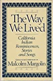 The Way We Lived : California Indian Reminiscences, Stories and Songs, , 0930588045