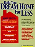 img - for Build Your Dream Home for Less book / textbook / text book
