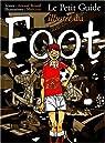 Le Petit Guide illustré du foot par Briand