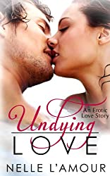 Undying Love (An Erotic Love Story, Book 1) (English Edition)