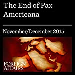 The End of Pax Americana | Steven Simon,Jonathan Stevenson