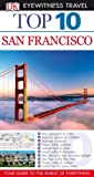 San Francisco - Eyewitness Top 10 Travel Guide, Jeffrey Kennedy and Dorling Kindersley Publishing Staff, 075669664X