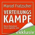 Verteilungskampf: Warum Deutschland immer ungleicher wird Hörbuch von Marcel Fratzscher Gesprochen von: Martin Hecht