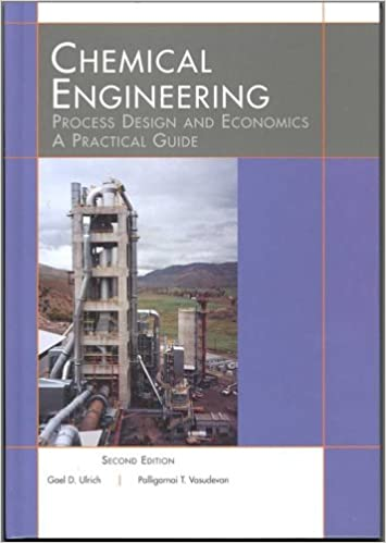 Chemical Engineering Process Design And Economics A Practical Guide Gael D Ulrich And Palligarnai T Vasude 9780970876829 Amazon Com Books