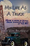 My Life As a Truck, Jery Von Brumfield, 0983750653