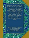 Analysis of the Funds of the New York (Circulation Department), Brooklyn and Queens Borough Public Libraries: From the Consolidation of the Greater ... of Cost of Circulating Books and Sched