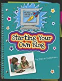 Starting Your Own Blog, Ann Truesdell, 1624312659