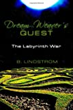 Dream Weaver's Quest, B. Lindstrom, 1453611614