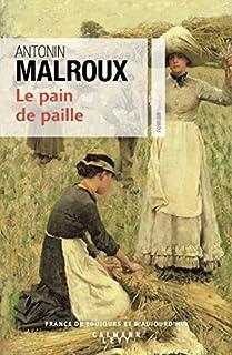 Le pain de paille, Malroux, Antonin