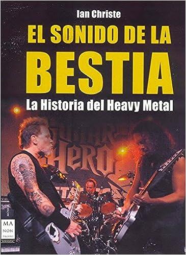 El Sonido De La Bestia / The Sound of the Beast (Ma Non Troppomusica) (Spanish Edition): Ian Christe: 9788496222410: Amazon.com: Books