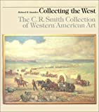 Collecting the West, Richard H. Saunders, 0292711123