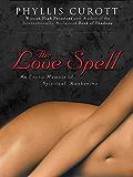 The Love Spell: An Erotic Memoir of Spiritual Awakening