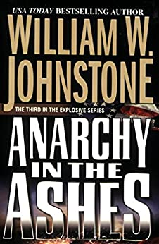 Anarchy In The Ashes by [Johnstone, William W.]