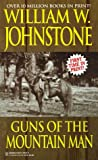 Guns of the Mountain Man, William W. Johnstone and Kensington Publishing Corporation Staff, 0821764071