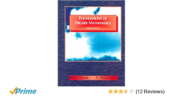 Foundations of higher mathematics peter fletcher c wayne patty foundations of higher mathematics peter fletcher c wayne patty 9780534951665 amazon books fandeluxe Images