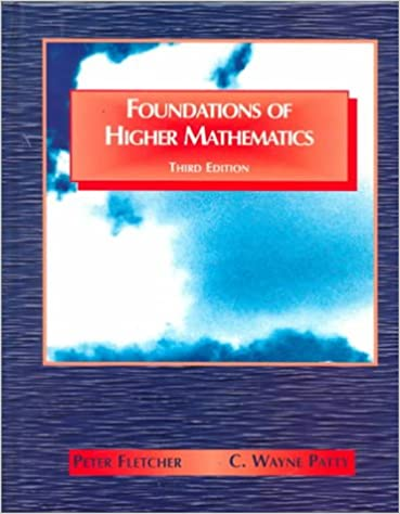 Foundations of higher mathematics peter fletcher c wayne patty foundations of higher mathematics 3rd edition fandeluxe Images