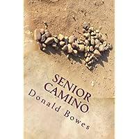 Senior Camino: A Guide for Seniors Walking the Camino de Santiago