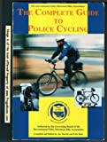 The Complete Guide to Police Cycling, International Police Mountain Bike Association Boa, 0965026205