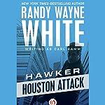 Houston Attack | Randy Wayne White writing as Carl Ramm