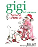 The Perfect Christmas Gift (Gigi, God's Little Princess)