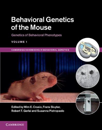 Behavioral Genetics of the Mouse: 1 (Cambridge Handbooks in Behavioural Genetics) Pdf