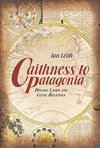 Caithness to Patagonia: Distant Lands and Close Relatives